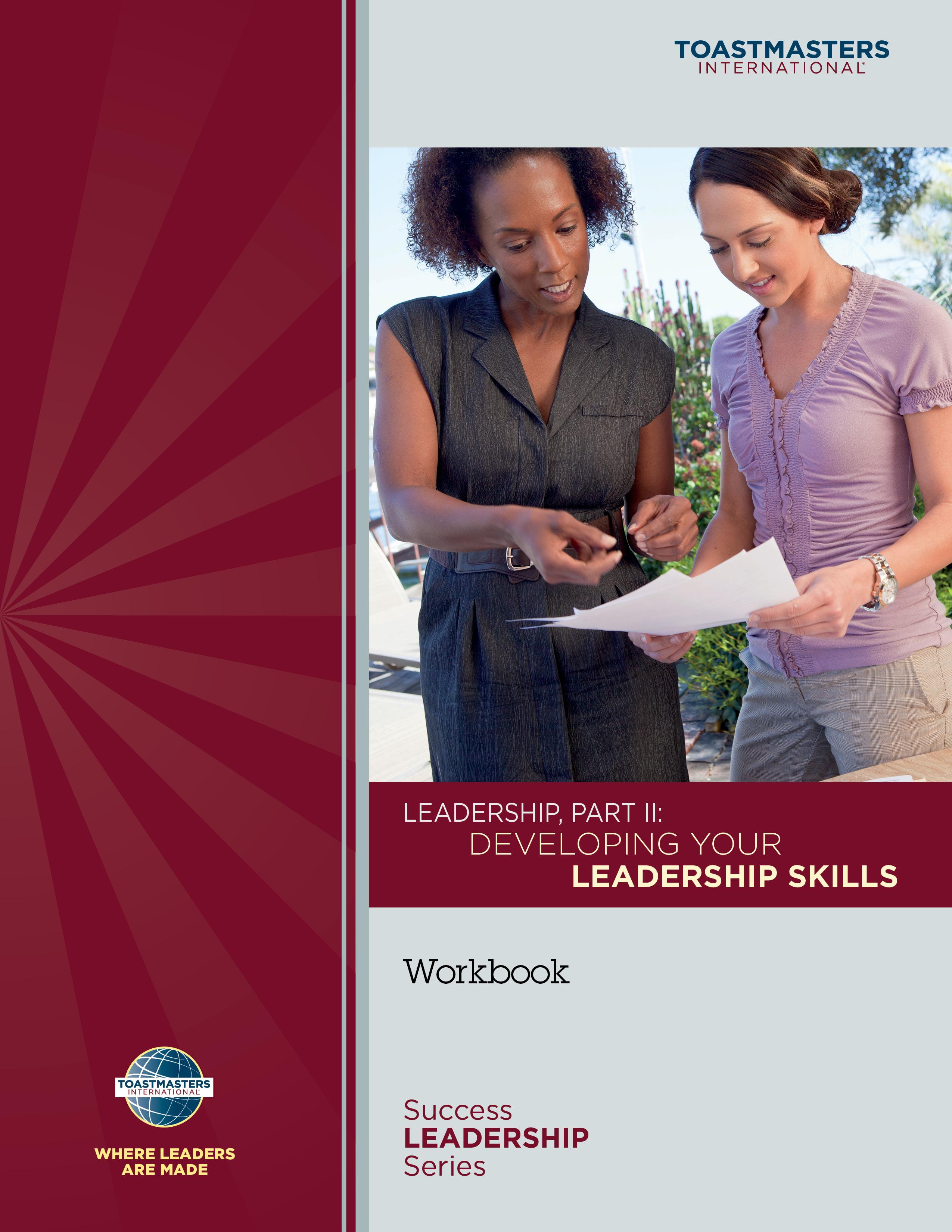 Leadership, Part II: Developing Your Leadership Skills Workbook