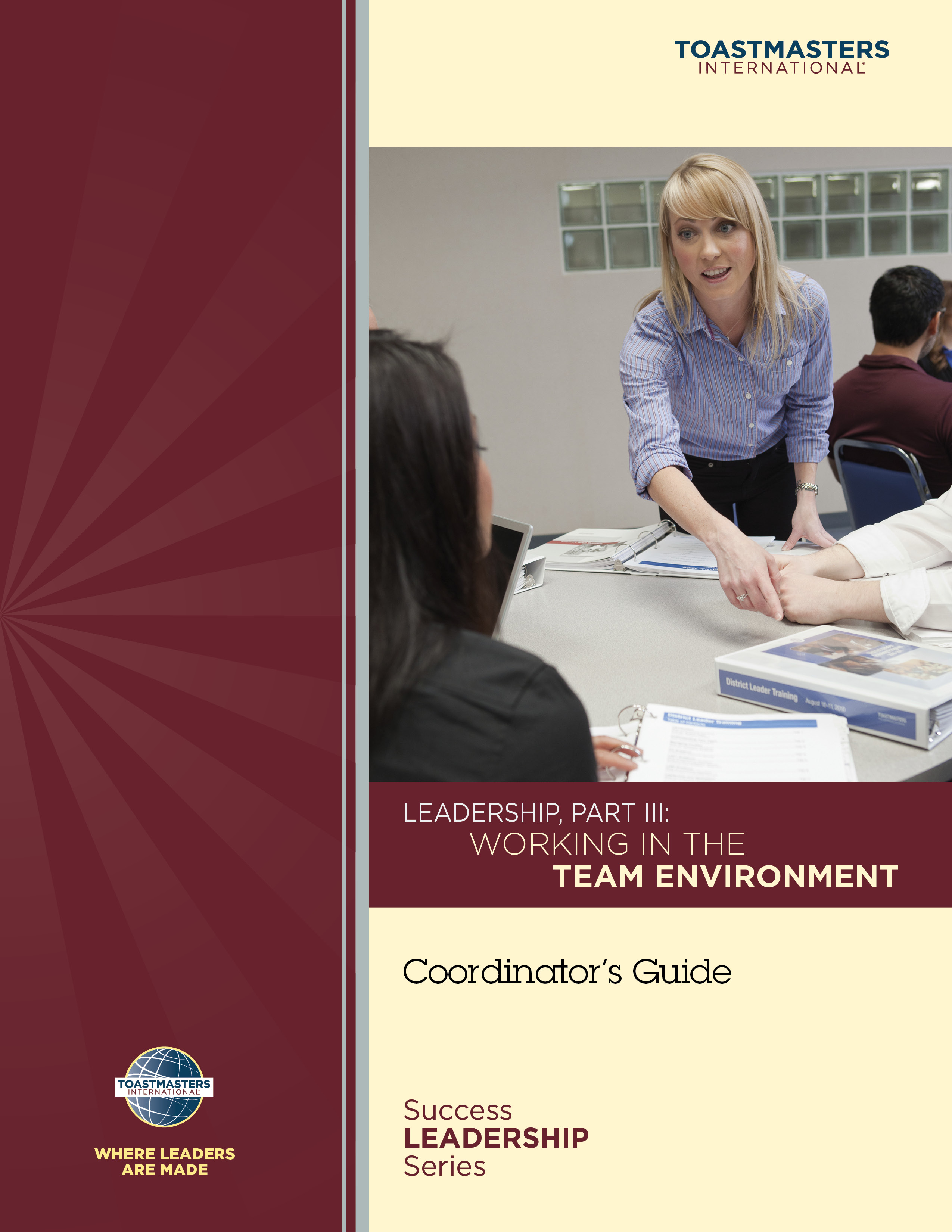 Leadership, Part III: Working in the Team Environment Coordinator's Guide