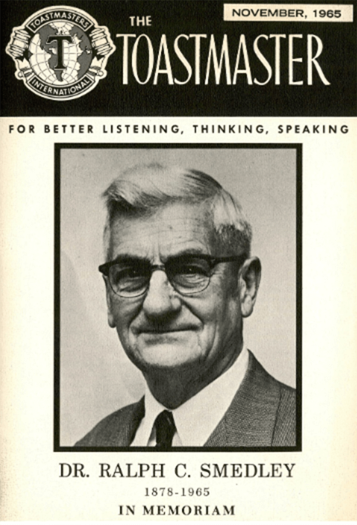 The November 1965 issue honored Toastmasters' Founder Ralph C. Smedley, who passed away on September 11 of that year.
