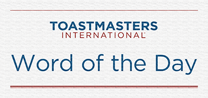 Image showing the words Toastmasters International and Word of the Day