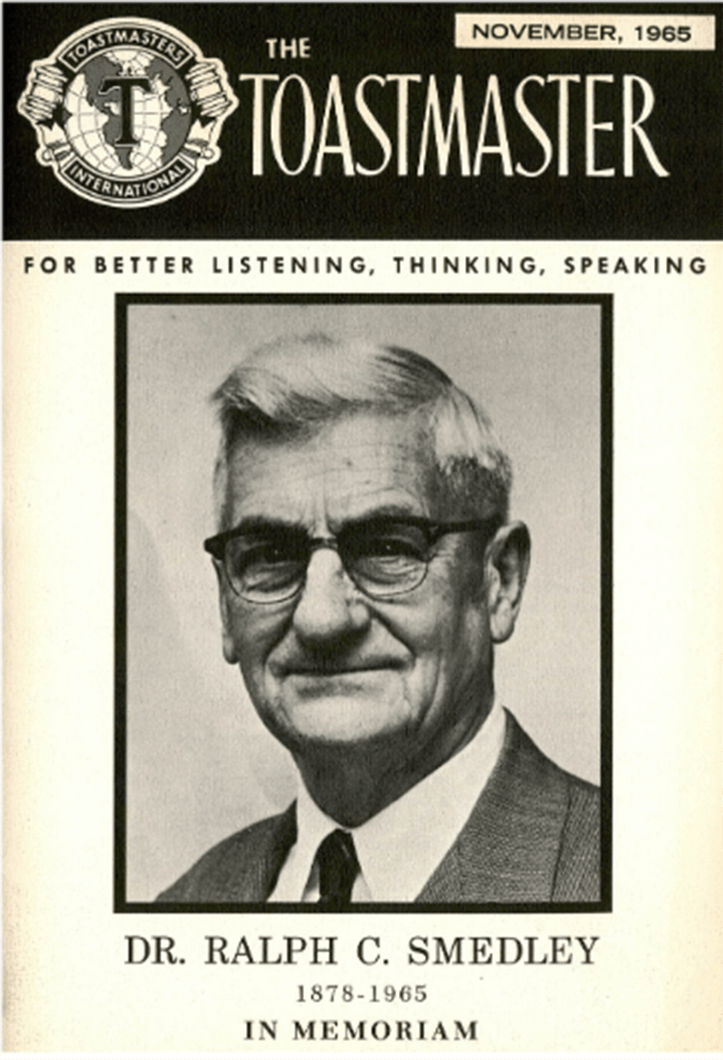The November 1965 issue of the Toastmaster magazine paid tribute to founder Dr. Ralph C. Smedley, who had passed away two months prior.