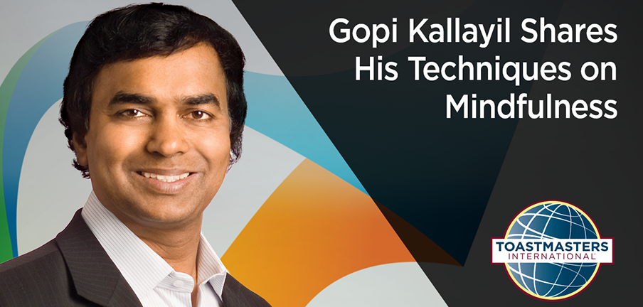 Gopi Kallayil shaes his techniques on Mindfulness